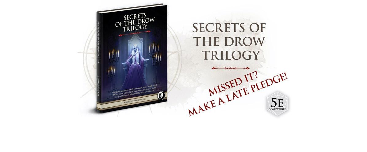 Make a late pledge for Secrets of the Drow Trilogy!